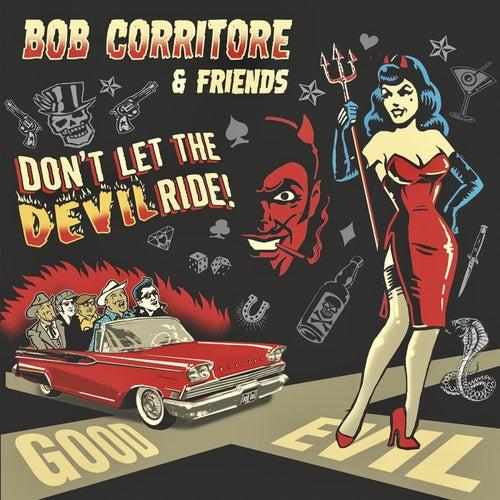 Bob Corritore & Friends: Don't Let the Devil Ride! de Bob Corritore