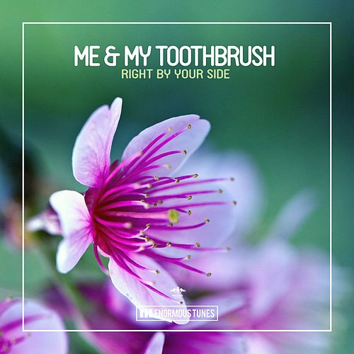 Right by Your Side de Me & My Toothbrush