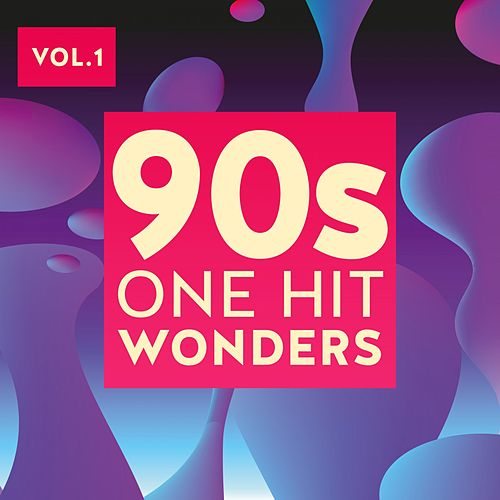 90s One Hit Wonders, Vol. 1 by Various Artists