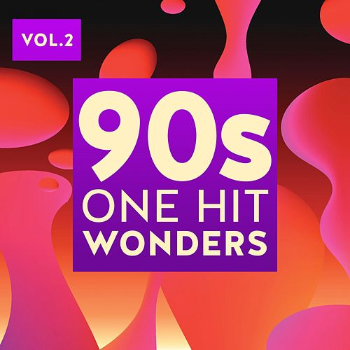 90s One Hit Wonders, Vol. 2 by Various Artists