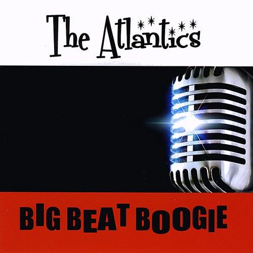 Big Beat Boogie by Atlantics