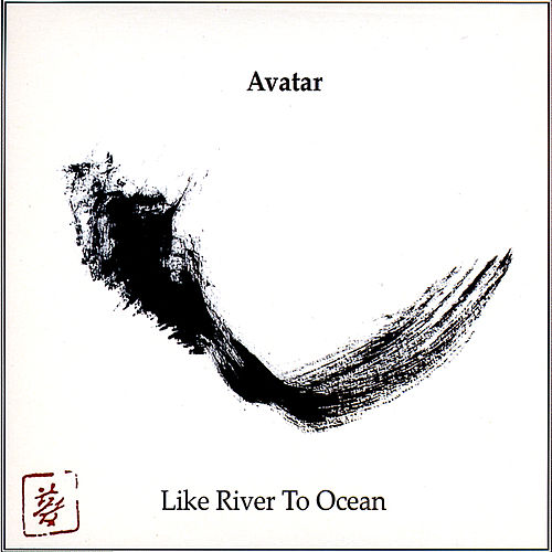 Like River to Ocean von Avatar