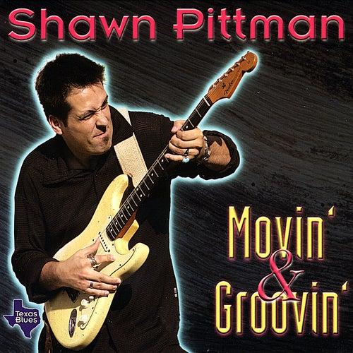 Movin' & Groovin' von Shawn Pittman
