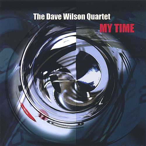 My Time by Dave Wilson Quartet