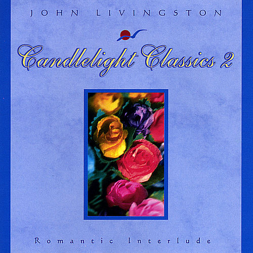 Candlelight Classics 2 - Romantic Interlude de John Livingston