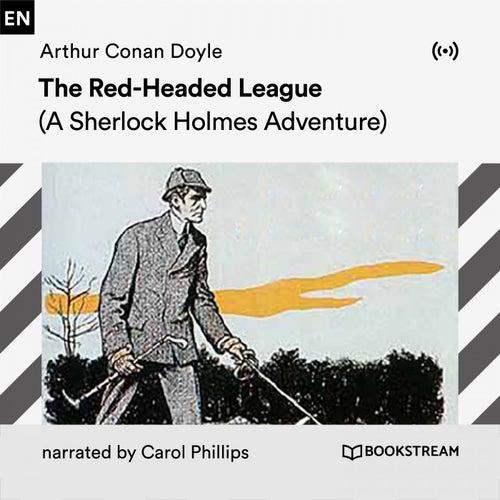 The Red-Headed League (A Sherlock Holmes Adventure) von Arthur Conan Doyle Sherlock Holmes