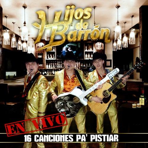 16 Canciones Pa' Pistiar (En Vivo) de Hijos De Barron