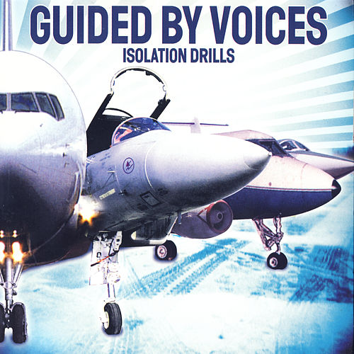 Isolation Drills de Guided By Voices