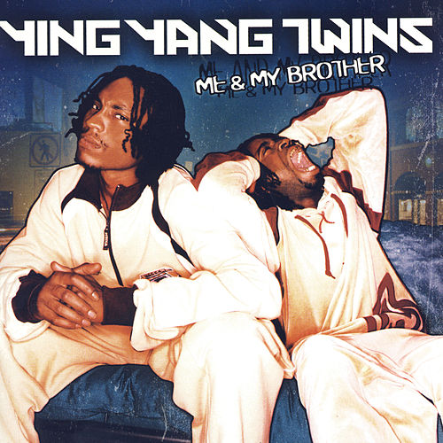 Me & My Brother - Clean von Ying Yang Twins
