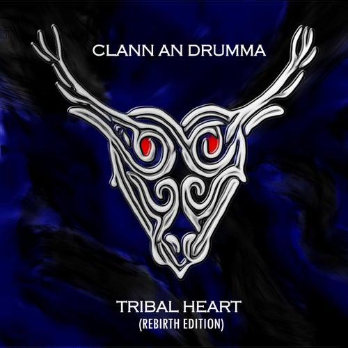 Tribal Heart (Rebirth Edition) by Clann an Drumma