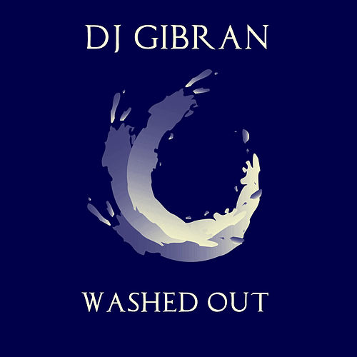 Washed Out by DJ Gibran