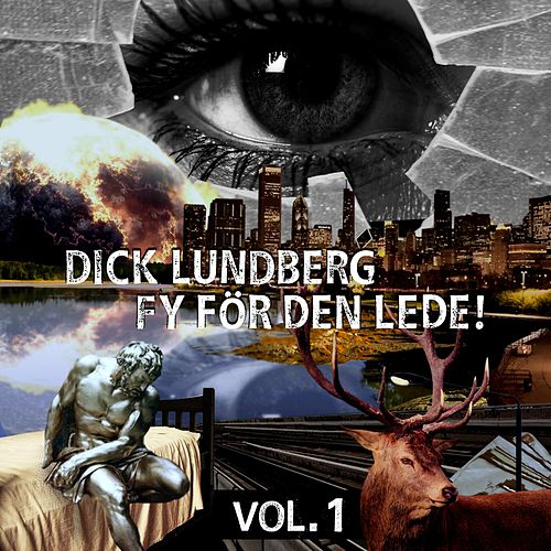 Fy för den lede! Vol. 1 by Dick Lundberg