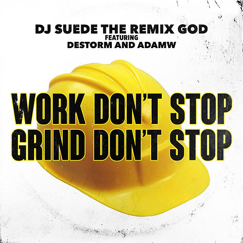 Work Don't Stop, Grind Don't Stop de DJ Suede The Remix God