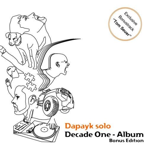 Decade One (Bonus Edition) by Dapayk Solo