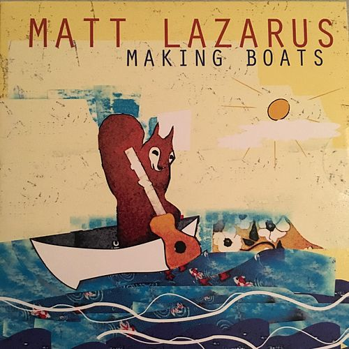 Making Boats de Matt Lazarus