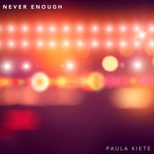 Never Enough de Paula Kiete