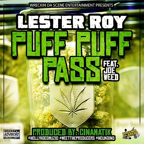 Puff Puff Pass (feat. Joe Weed) by Lester Roy