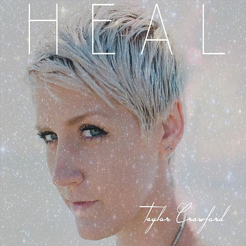 Heal by Taylor Crawford
