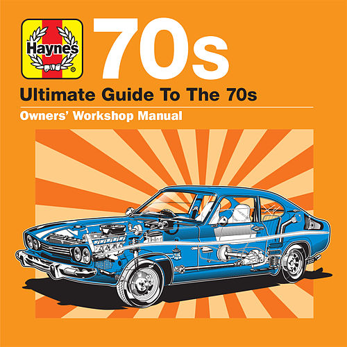 Haynes Ultimate Guide to 70s de Various Artists