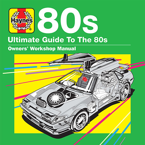 Haynes Ultimate Guide to 80s von Various Artists