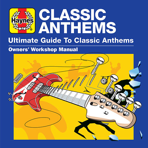 Haynes Ultimate Guide to Classic Anthems de Various Artists