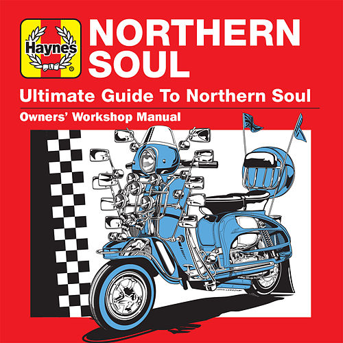 Haynes Ultimate Guide to Northern Soul de Various Artists