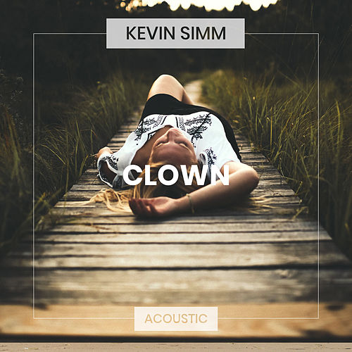 Clown (Acoustic) von Kevin Simm