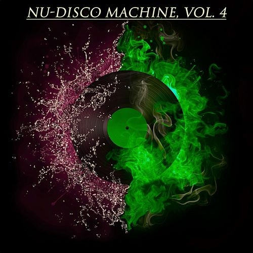 Nu-Disco Machine 4 by Various Artists