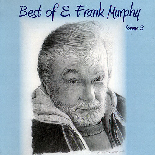 Best of E. Frank Murphy, Vol. 3 by E. Frank Murphy