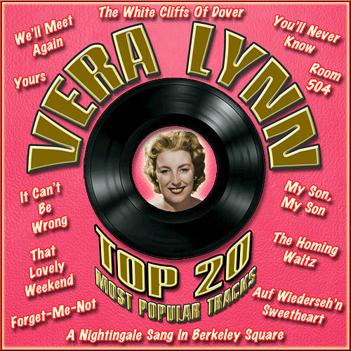 Top 20 Most Popular Tracks by Vera Lynn