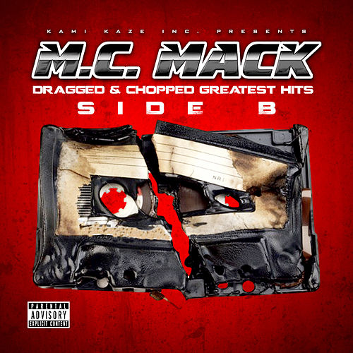 Dragged & Chopped Greatest Hits, Side B by M.C. Mack