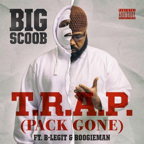 T.R.A.P. (Pack Gone) von Big Scoob