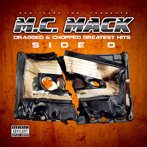 Dragged & Chopped Greatest Hits, Side D by M.C. Mack