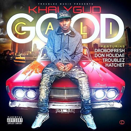 Cali Good by Khalygud