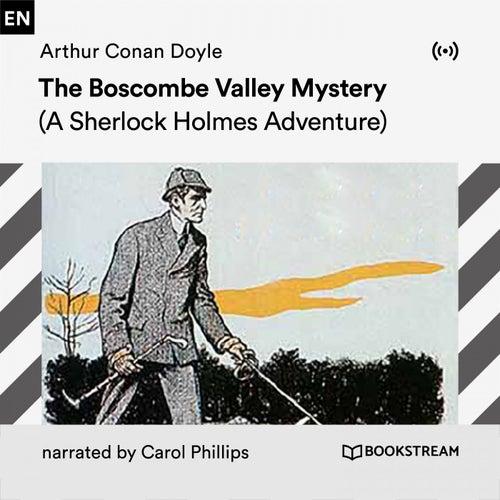 The Boscombe Valley Mystery (A Sherlock Holmes Adventure) von Arthur Conan Doyle Sherlock Holmes