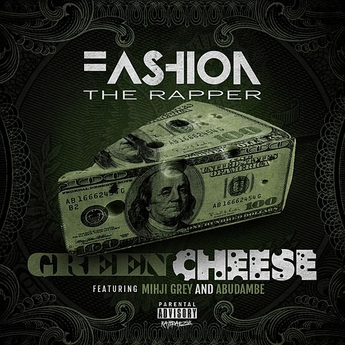 Green Cheese de Fashion The Rapper