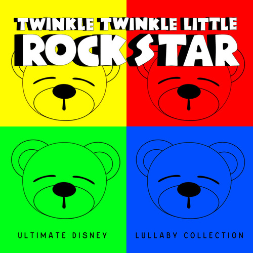 Ultimate Disney Lullaby Collection by Twinkle Twinkle Little Rock Star