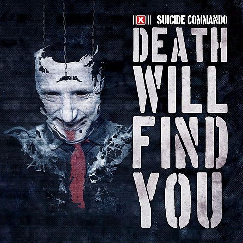 Death Will Find You de Suicide Commando