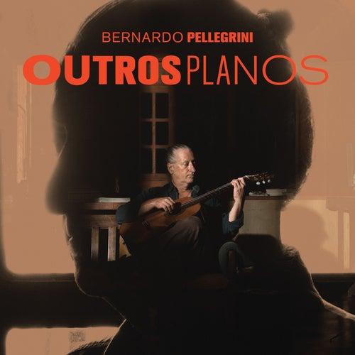 Outros Planos by Bernardo Pellegrini