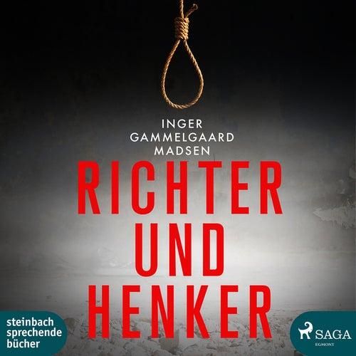 Richter und Henker - Rolando Benito 3 (Ungekürzt) von Inger Gammelgaard Madsen
