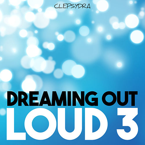 Dreaming Out Loud 3 by Various Artists