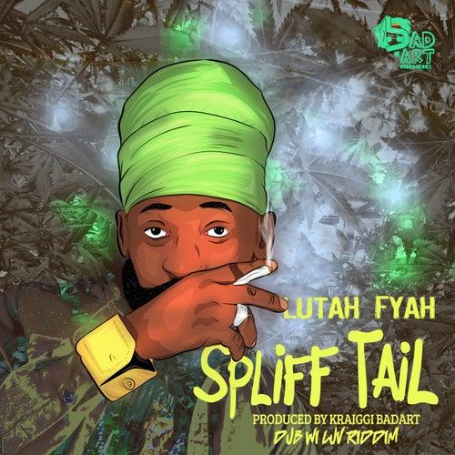 Spliff Tail (feat. Lutan Fyah) - Single by KraiGGi BaDArT