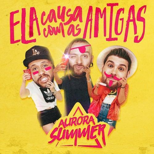Ela Causa Com as Amigas by Aurora Summer