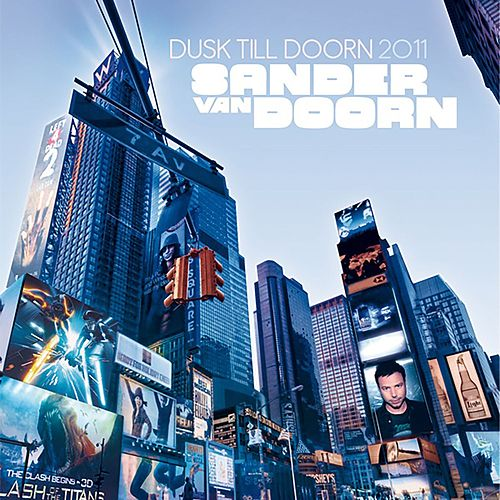 Dusk Till Doorn 2011 (Mixed by Sander van Doorn) by Sander Van Doorn