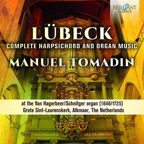 Lübeck: Complete Harpsichord & Organ Music by Manuel Tomadin