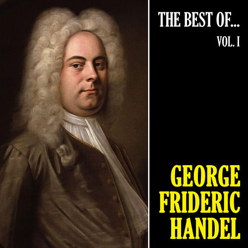The Best of Handel, Vol. 1 (Remastered) de George Frideric Handel