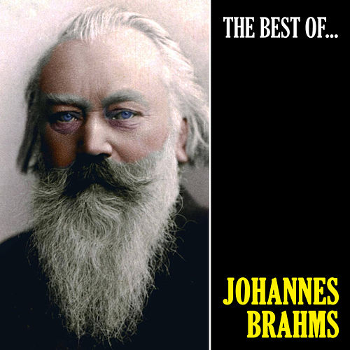 The Best of Brahms (Remastered) by Johannes Brahms