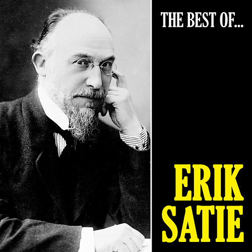 The Best of Satie (Remastered) de Erik Satie