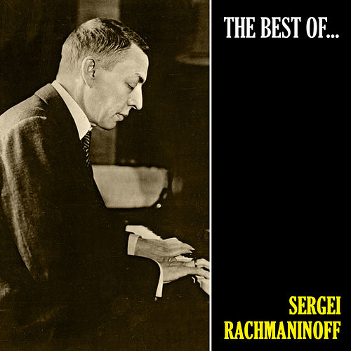 The Best of Rachmaninoff (Remastered) di Sergei Rachmaninoff