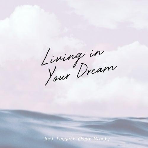 Living in Your Dream by Joel Leggett